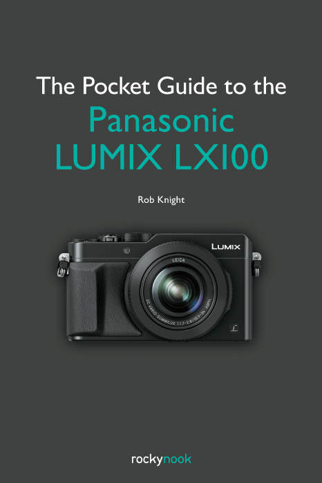 The Pocket Guide to the Panasonic LUMIX LX100 book