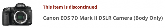 Canon EOS 7D Mark II camera body now listed as discontinued at B&H