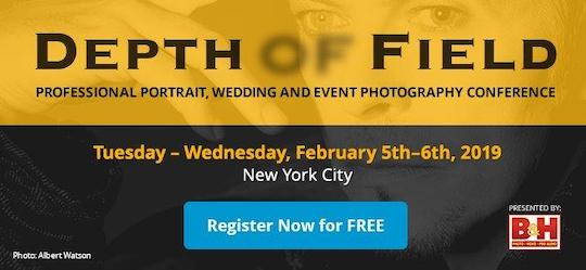 2019 B&H Depth of Field conference registration now open