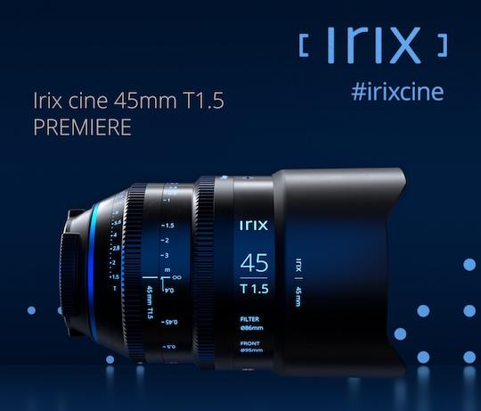 Irix Cine 45mm T1.5 lens announced