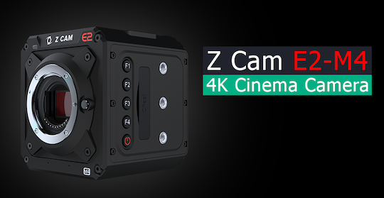 New Z CAM E2-M4 4K MFT camera announced